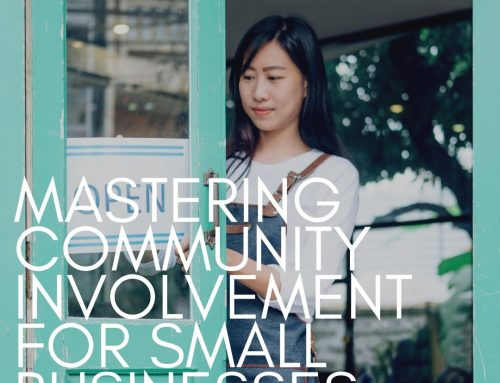 Mastering Community Involvement For Small Businesses