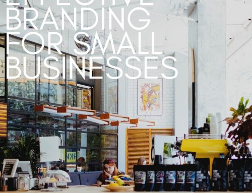Effective Branding for Small Businesses